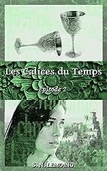 Les Calices du Temps - Episode 2 : Malandrin