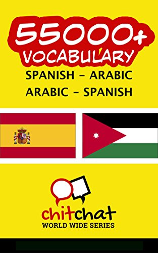 55000+ Spanish - Arabic Arabic - Spanish Vocabulary por Jerry Greer