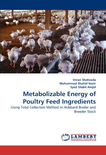 Metabolizable Energy of Poultry Feed Ingredients por Imran Shahzada