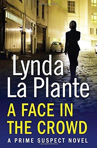 Prime Suspect 2: A Face in the Crowd by Lynda La Plante (2013-03-28)