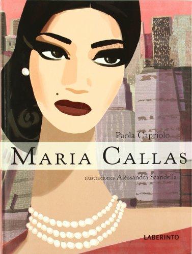 Maria Callas (Infantil-Juvenil) por Paola Capriolo