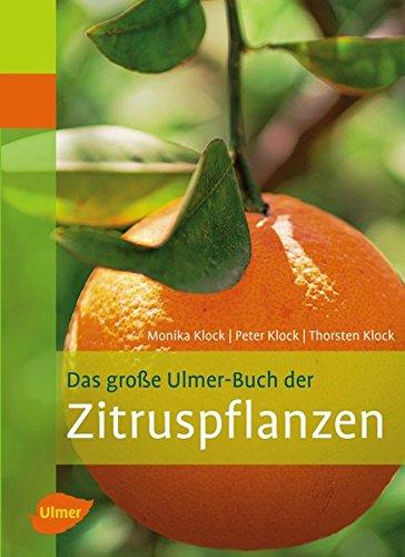 das-grosse-ulmer-buch-der-zitruspflanzen-pflanzen-monographien