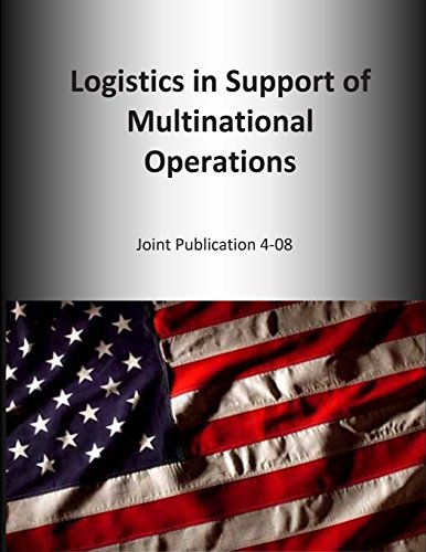 Logistics in Support of Multinational Operations: Joint Publication 4-08