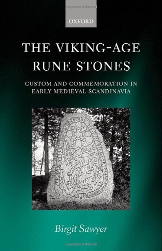 The Viking-Age Rune-Stones: Custom and Commemoration in Early Medieval Scandinavia by Birgit Sawyer (2000-12-07)