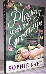 By Sophie Dahl Playing with the Grown-ups (First Edition)