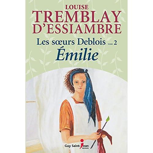 Les soeurs Deblois, tome 2: Émilie