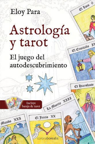 Astrologia y tarot/ Astrology and Tarot: El juego del autodescubrimiento/ The game of self discovery par Eloy Para