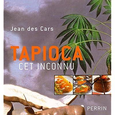 TAPIOCA CET INCONNU