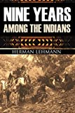 Nine Years Among the Indians (Expanded, Annotated) (English Edition)