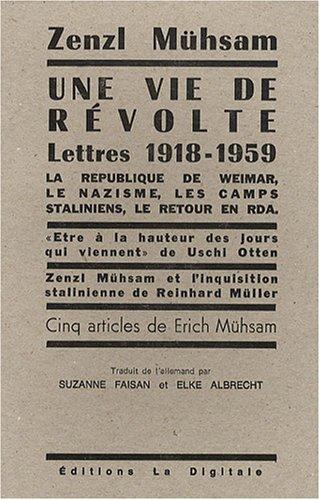 une-vie-de-rvolte-la-rpublique-de-weimar-le-nazisme-les-camps-staliniens-le-retour-en-rda-lettres-de-1918-1959