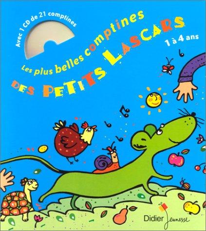Les Plus Belles Comptines des petits lascards : 1 à 4 ans (1 livre + 1 CD audio) par Collectif