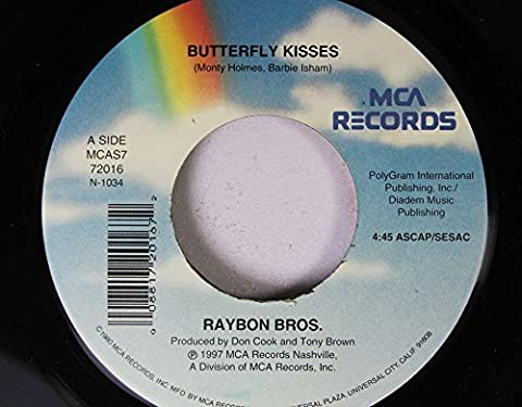 Raybon Bros. 45 RPM Butterfly Kisses / Butterfly Kisses