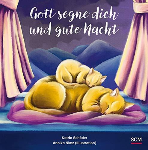 Gott segne dich und gute Nacht: Das Geschenkbuch zur Geburt oder Taufe (Geschenke zu besonderen Anlässen - Geburt/Taufe)