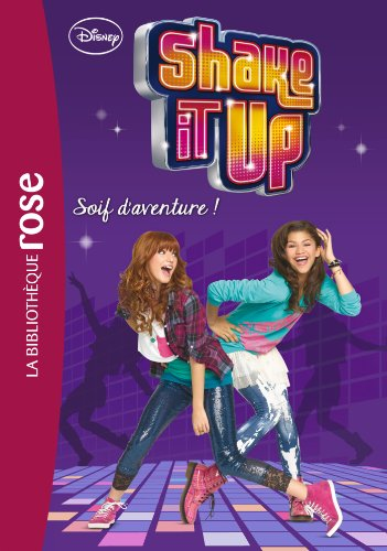 Shake it up ! 03 - Soif d'aventure ! par Walt Disney