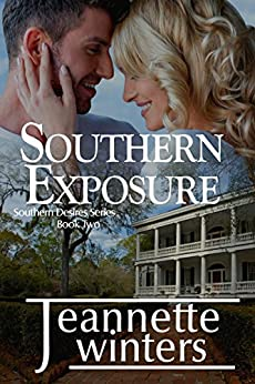 Southern Exposure (Southern Desires Series Book 2) by [Winters, Jeannette]