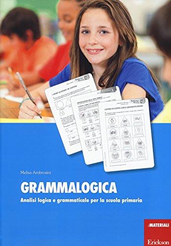 Grammalogica. Analisi logica e grammaticale per la scuola primaria. Con schede
