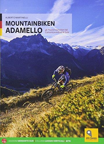 Mountainbike im Adamello: 46 Touren zwischen Val Camonica und Val di Sole
