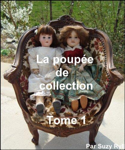 La poupée de collection Tome 1