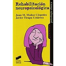 Rehabilitación neuropsicológica (Psicología clínica. Guías de intervención)