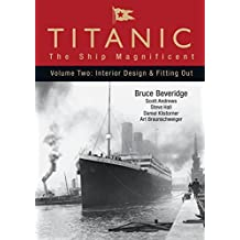 Titanic - The Ship Magnificent Vol II by Bruce Beveridge (2008-04-15)