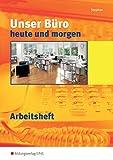 Unser Büro heute und morgen, Arbeitsheft von Ingrid Stephan (21. Mai 2010) Taschenbuch