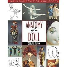 Anatomy of a Doll: The Fabric Sculptor's Handbook