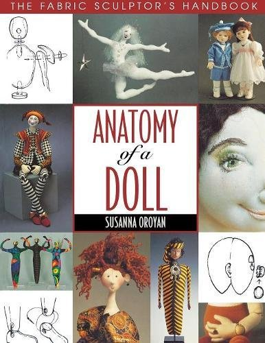 Anatomy Of A Doll The Fabric Sculptor S Handbook