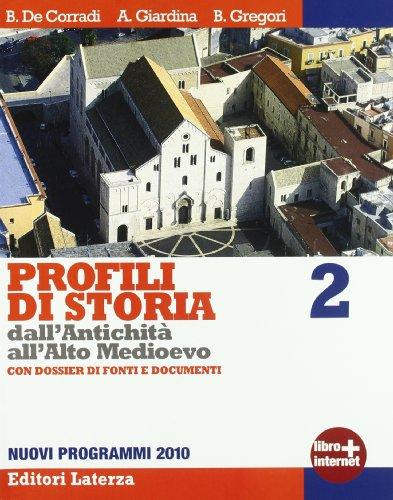 Profili di storia dall'antichit all'alto Medioevo. Con Dossier di fonti e documenti. Con espansione online. Per le Scuole superiori: 2