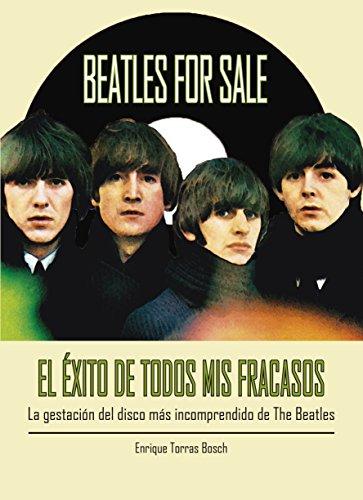 Beatles for sale. El éxito de todos mis fracasos por Enrique Torras Bosch