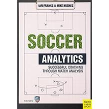 Soccer Analytics: Successful Coaching Through Match Analysis