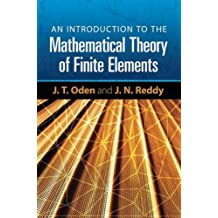 An Introduction to the Mathematical Theory of Finite Elements (Dover Books on Engineering)