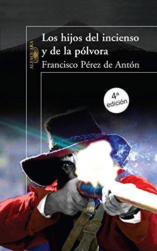 Los hijos del incienso y de la pólvora por Francisco Pérez de Antón