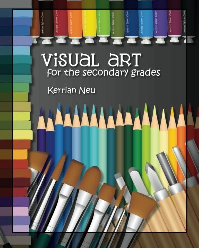 Visual Art for the Secondary Grades: Volume 1