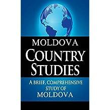 MOLDOVA Country Studies: A brief, comprehensive study of Moldova (English Edition)