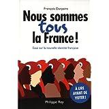 Nous sommes tous la France ! : Essai sur la nouvelle identité française