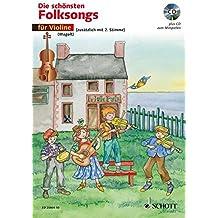 Die schönsten Folksongs: 1-2 Violinen. Ausgabe mit CD.