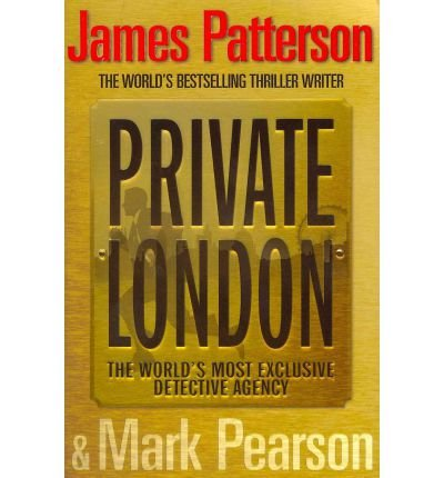 [(Private London)] [ By (author) James Patterson, By (author) Mark Pearson ] [June, 2011]