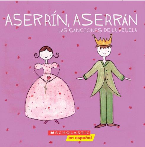 Aserrin, Aserran: Las Canciones de la Abuela por Alejandra Longo