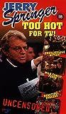Jerry Springer: Too Hot for TV! [VHS]