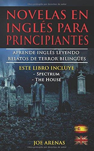 Novelas en Inglés Para Principiantes: Aprende Inglés Leyendo Relatos de Terror Bilingües...
