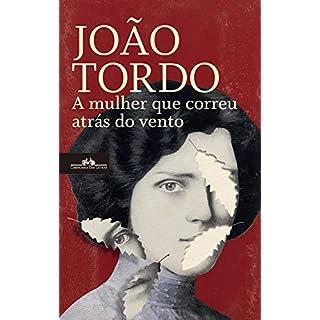 A mulher que correu atrás do vento (Portuguese Edition)