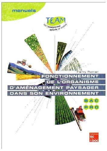Fonctionnement de l'organisme d'aménagement paysager dans son environnement Bac pro Travaux paysagers : Module MP 4