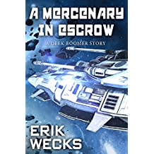 A Mercenary in Escrow: A Deek Boomer Story