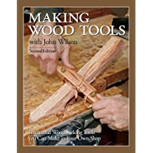 Making Wood Tools - 2nd Edition (English Edition)