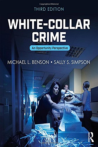 White-Collar Crime: An Opportunity Perspective (Criminology and Justice Studies)