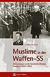 Muslime in der Waffen-SS: Erinnerungen an die bosnische Division Hand?ar (1943-1945) - Zvonimir Bernwald