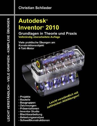 Autodesk Inventor 2010: Grundlagen in Theorie und Praxis (German Edition)