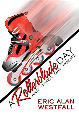 a-rollerblade-day-and-other-gay-poems-english-edition