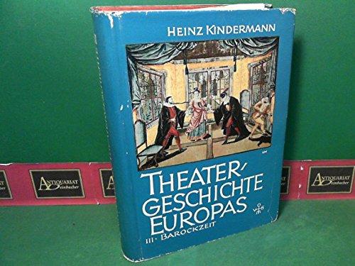 Theatergeschichte Europas. III.Band: Das Theater der Barockzeit.