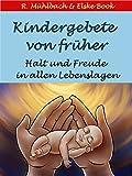 Kindergebete von früher: Halt und Freude in allen Lebenslagen